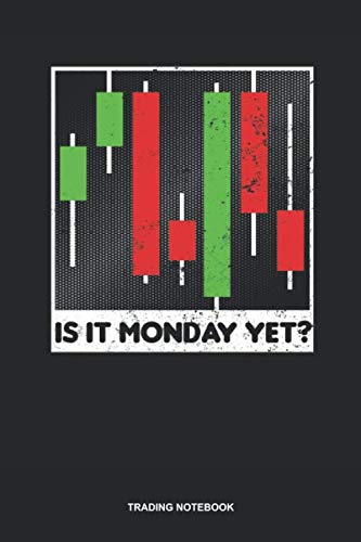 41KP8b3pG8L - Trading Notebook: Blank Log Book For Forex Trader: Stock Trading Journal | Is It Monday Yet Gift