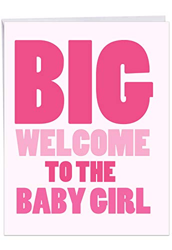 - New Baby Girl - Baby Girl Greeting Card with Envelope (Big 8.5 x 11 Inch) - Newborn Welcome in Big Bold Letters for Baby Girl, Daughter - Baby Shower, Congratulations Notecard for Parents J6855BBG