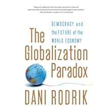 The Globalization Paradox: Democracy and the Future of the World Economy Audiobook by Dani Rodrik Narrated by Mark Whitten