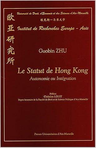 Livre gratuits en ligne Le statut de Hong Kong. Autonomie ou intégration pdf