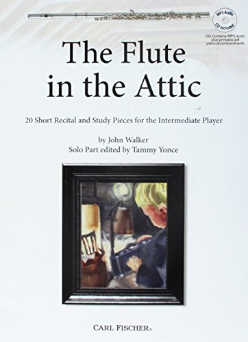The Flute in the Attic: 20 Short Recital and Study Pieces for the Intermediate Player