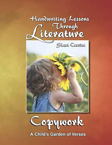 Lessons Handwriting - Handwriting Lessons Through Literature: A Child's Garden of Verses - Slant Cursive