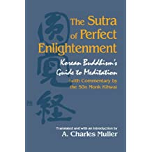 The Sutra of Perfect Enlightenment: Korean Buddhism's Guide to Meditation (S U N Y Series in Korean Studies)