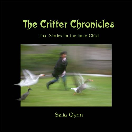 The Critter Chronicles - True Stories for the Inner Child