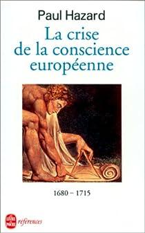 La crise de la conscience européenne, 1680-1715 par Hazard