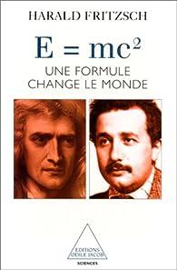 E=mc2 : Une formule change le monde par Harald Fritzsch