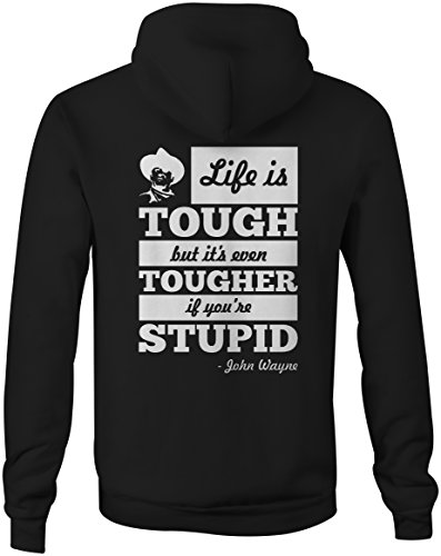 Life is Tough Tougher if Stupid John Wayne Quote Full Zip Sweatshirt - Large