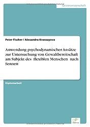 Anwendung psychodynamischer Ansätze zur Untersuchung von Gewaltbereitschaft am Subjekt des