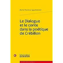 Le Dialogue Et Le Conte Dans La Poetique de Crebillon