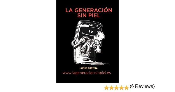 La generación sin piel eBook: corona velasco, jorge, Blázquez ...