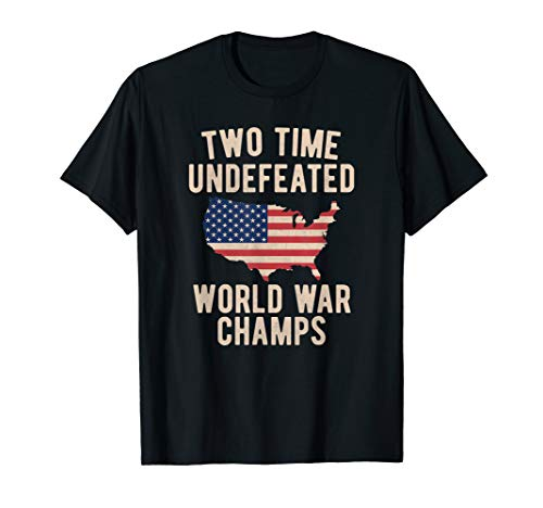 - Two Time WW1 WW2 American Flag Champions T Shirt