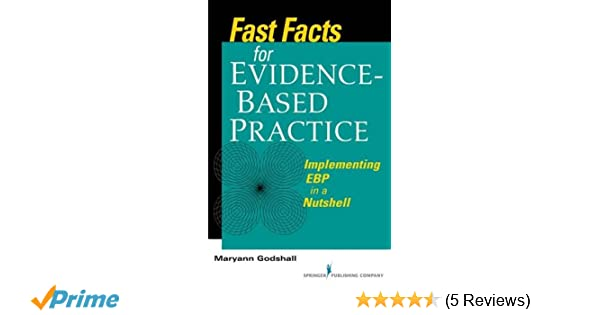 Fast facts for evidence based practice implementing ebp in a fast facts for evidence based practice implementing ebp in a nutshell 9780826105677 medicine health science books amazon fandeluxe Gallery