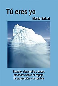 Download for free Tú eres yo: Estudio, desarrollo y casos prácticos sobre el espejo, la proyección y la sombra