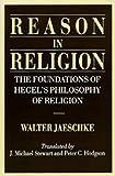 Reason in Religion, Walter Jaeschke, 0520065182