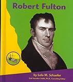 Robert Fulton, Lola M. Schaefer, 0736805478