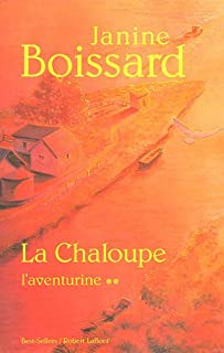 La Chaloupe [02] : L'aventurine, Boissard, Janine