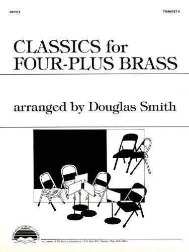 Classics for Four-Plus Brass - Trumpet 2 (Brass Ensembles, Trumpet)