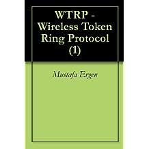 WTRP - Wireless Token Ring Protocol (1)