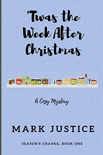 'Twas the Week After Christmas (Season's Change) (After Christmas Week The)