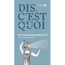 Dis, c'est quoi le transhumanisme ? (Dis, c'est quoi ?) (French Edition)