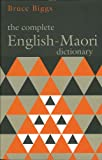 The Complete English-Maori Dictionary, Biggs, Bruce, 1869400577