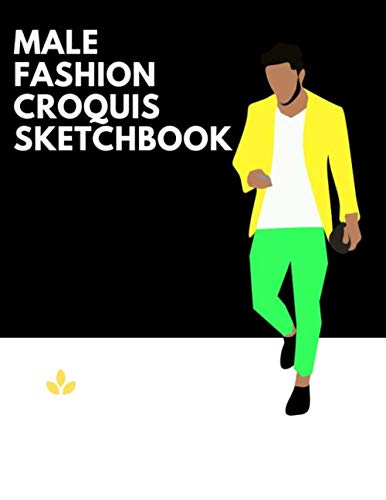 Male Fashion Croquis Sketchbook: A Professional Stylish Cute Casual Male Figure Body Illustration Templates Sketchpad with 300 Drawn Images for ... Men Designs And Create a Stunning Portfolio