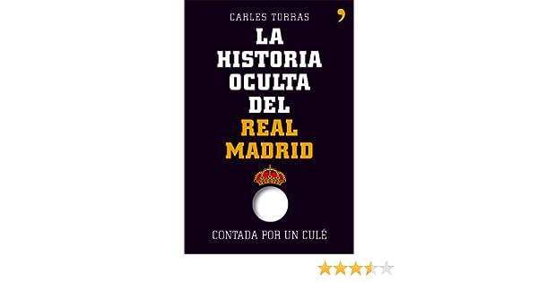 La historia oculta del Real Madrid contada por un culé Fuera de ...