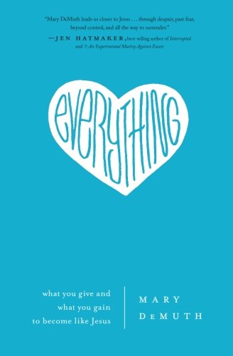 Everything: What You Give and What You Gain to Become Like Jesus PDF