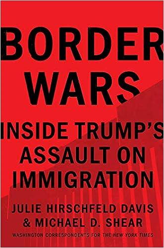 Border Wars: Inside Trumps Assault on Immigration: Julie ...
