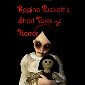 Regina Puckett's Short Tales of Horror Audiobook