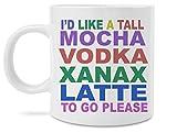 I'd Like a Tall Mocha Vodka Xanax Latte to Go