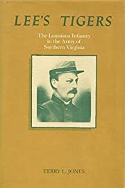Lee's Tigers: The Louisiana Infantry in…