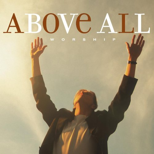 Above All Worship by Sony