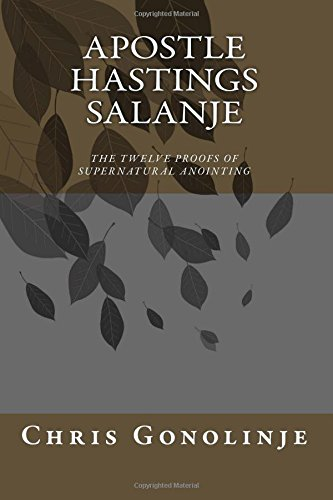 Read Online Apostle Hastings Salanje - The Twelve Proofs of Supernatural Anointing: Proofs of Divine Anointing pdf epub