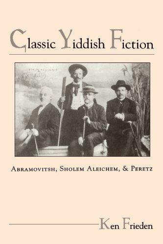 Classic Yiddish Fiction: Abramovitsh, Sholem Aleichem, and Peretz (Suny Series in Modern Jewish Literature and Culture)
