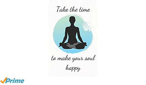 Take The Time To Make Your Soul Happy: Yoga Planner ...