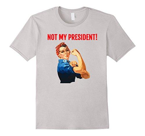 Not My President Rosie the Riveter Anti-President T-Shirt
