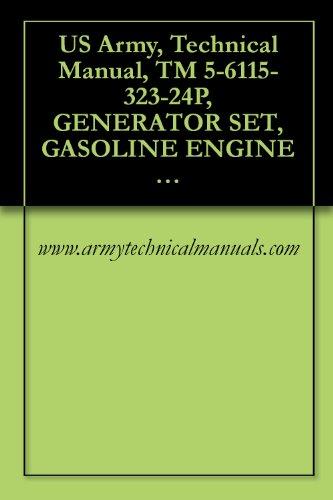 US Army, Technical Manual, TM 5-6115-323-24P, GENERATOR SET, GASOLINE ENGINE DRIVEN, SKID MOUNTED, TUBULAR FRAME, 1.5 K SINGLE PHASE, AC, 120/240 V, 28 ()