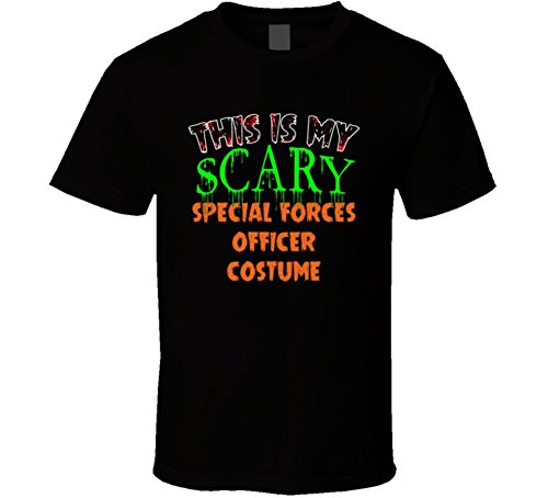This is My Scary Special Forces officer Halloween Costume Custom Job T Shirt 2XL (Special Forces Officer Halloween Costume)