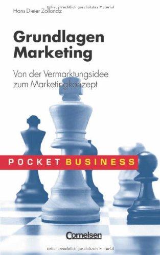 Pocket Business/Grundlagen Marketing: Von der Vermarktungsidee zum Marketingkonzept