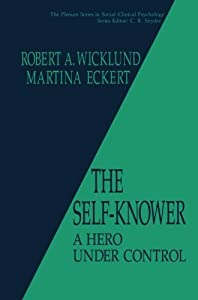 The Self-Knower: A Hero Under Control (The Springer Series in Social Clinical Psychology)