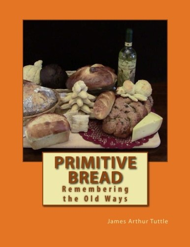 Primitive Bread: Remembering the Old Ways