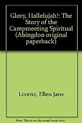 Glory, Hallelujah!: The Story of the Campmeeting Spiritual