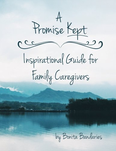 A Promise Kept Inspirational Guide for Family Caregivers