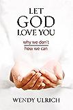 Let God Love You