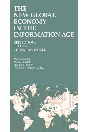 The New Global Economy in the Information Age: Reflections on Our Changing World by Martin Carnoy