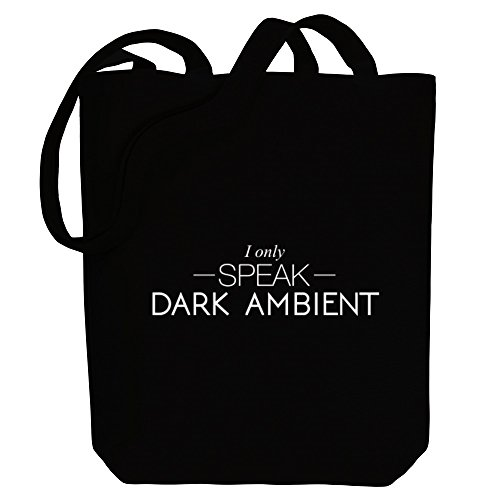 only I speak Dark Ambient Canvas Music Idakoos Bag Tote TvqAawxx