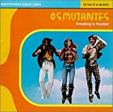 World Psychedelic Classics 1: Brazil- The Best of Os Mutantes / Everything is Possible! by Os Mutantes