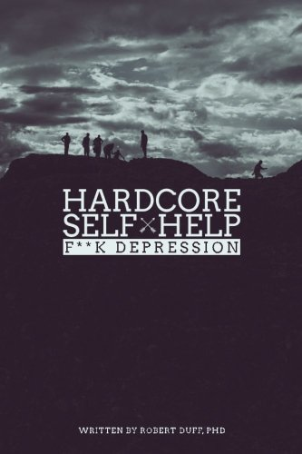 Hardcore Self Help: F**k Depression (Volume 2)