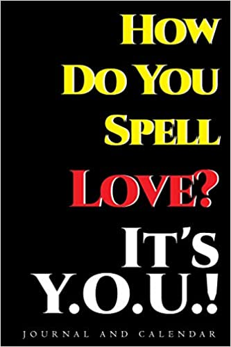 How Do You Spell Love It S Y O U Blank Lined Journal With